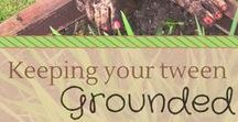 Grounded Series for Tweens and their Moms / A 31 day series about faith and fun for Mothers and Tweens