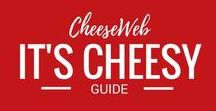 It's Cheesy! / We love cheese in all its forms and we'll travel the globe to find and eat the very best.