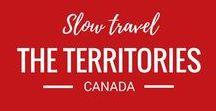 Travel Canada's Territories / Travel in the Canadian territories of Yukon, Nunavut, and Northwest Territories