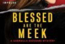 Blessed are the Meek - A Gabriella Giovanni Mystery