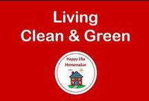 Living Clean & Green / by Happy 2BA Homemaker