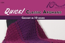 QUICK! CLASSIC AFGHANS [Crochet in 10 Hours] / Crochet a classic afghan to suit every taste and every decor!