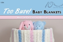TOO BUSY! BABY BLANKETS [Knit or Crochet in 10 Hours] / Stitch up some love with these adorable knit and crochet baby blankets!