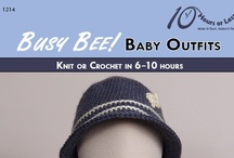 BUSY BEE! BABY OUTFITS [Knit or Crochet in 6-10 Hours] / Keep the little ones looking smart and stylish with these knit and crochet baby outfits!