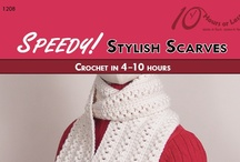 SPEEDY! STYLISH SCARVES [Crochet in 4-10 Hours] / Crochet a speedy scarf for every mood and every wardrobe!