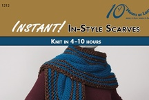 INSTANT! IN-STYLE SCARVES [Knit in 4-10 Hours] / Express all the facets of your personality with chic scarves that knit up in no time!