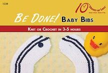 BE DONE! BABY BIBS [Knit or Crochet in 3-5 Hours] / Make mealtime an adorable affair with a bright and bold baby bib!