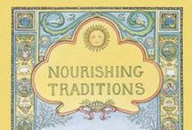 Nourishing Traditions Foods / Where to find everything you need for stocking a Nourishing Traditions Kitchen plus the best of the Nourishing Traditions Recipe Food Blogs.