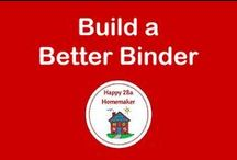 Build a Better Binder / planners, organization, printables, calendar, binders, etc. / by Happy 2BA Homemaker