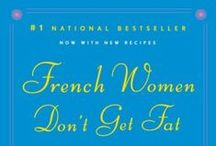 Diets - French Women ... Don't Get Fat!  Really?
