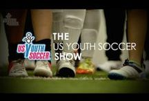 The Show / The monthly program, on FOX Soccer Plus, brings viewers in-depth with US Youth Soccer events, players, coaches and more. Each program takes viewers inside the world of US Youth Soccer and offers exciting stories and information for youth players and their families, including interviews with US Youth Soccer alumni on the national team or in the professional ranks, and features on US Youth Soccer's various programs and events.