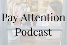 Pay Attention Podcast / An uplifting podcast about paying attention to the things that matter most hosted by Nikki Stern + Melissa Camilleri.