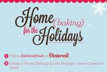 Home (Baking) for the Holidays - Sweet Creations / This promotion has now ended, please check back on our Pinterest page for more fun recipes and promotions soon!  / by GoodCook