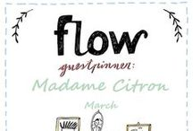 Friends of Flow: Madame Citron | 2015 / Every month a Friend of Flow will host a special board, pinning everything he or she finds inspiring. In March 2015: French designer and crafter Madame Citron.
