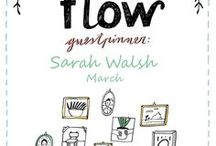 Friends of Flow March 2017 / Every month a Friend of Flow will host a special board, pinning everything he or she finds inspiring. In March 2017: illustrator Sarah Walsh.