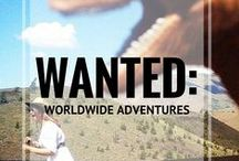 Wanted: Worldwide Adventures / Bucket list of adventurous travel pursuits around the world / by Angie Away | Travel the World with the Girl Next Door