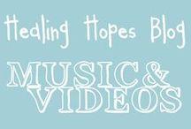 Healing Hopes Blog: Music and Videos