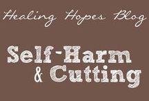 Healing Hopes Blog: Self-Harm and Cutting