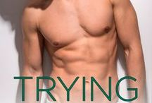 Trying It All - Book 4 in Naked Men Series