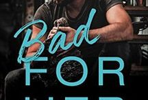 Bad For Her: Book 1 in BAD BOYS GONE GOOD