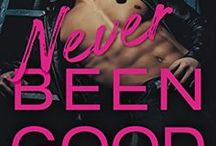 Never Been Good: Book 2 in the Bad Boys Gone Good series