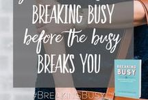 Breaking Busy / Tips, secrets and strategies for helping women break busy in their lives. Parenting, work, family, friendships and more. All topics taken from the book, Breaking Busy.  / by Alli Worthington