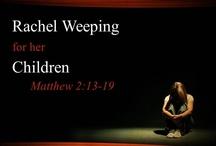 Rachel Weeps / by Karen Hodges