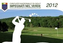 Impegnati nel verde / Serafino Zani è sponsor di Impegnati nel verde, circuito nazionale di golf per sensibilizzare il golf italiano verso la salvaguardia dell'ambiente e l'utilizzo di metodi naturali per la cura dei campi