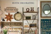Rustic Decorating / Charming rustic touches mixed with clean lines, wood, and metals makes for a unique decorating style.