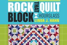 Rock that Quilt Block - Hourglass / From the second book in the Rock that Quilt Block! series - featuring the Hourglass block!