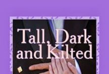 Tall Dark and Kilted / This board contains items that have inspired my novel: TALL, DARK AND KILTED. If your heart is in the highlands you would love my rom com and to- die-for- hero- Ruairi Urquhart. viewbook.at/B009SG3EQY