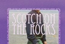 Scotch on the Rocks / My third novel which reached #1 Best Seller Romance>Scottish within two weeks of being published  / July 2015.