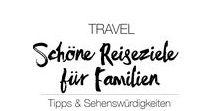 ✈︎ TRAVEL | Schöne Reiseziele deutscher Familienreiseblogger ✈︎