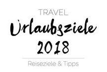 ✈︎ TRAVEL | Urlaubsziele 2018 ✈︎