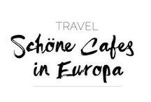 ✈︎ TRAVEL | Cafés in Europa ✈︎ / Schöne Cafés für deine nächste Städtereise.