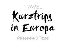 ✈︎ TRAVEL | Kurztrips - Ideen für Europa ✈︎