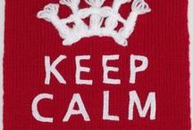 Keep Calm / various keep calm phrases / by Karen Lange