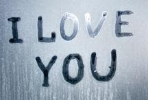 LOVE..... / by Lora Bensing