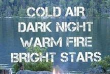 Great outdoors / I love: cooking over an open fire sitting quietly in nature sound of night critters