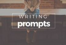 Writing Prompts / Writing prompts to get you going!