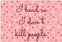 Beadwork - Funny quotes