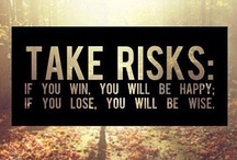 Words to Live By / These words work as reminder when others fail to do so.