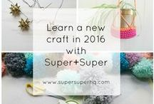 Classes with Super+Super / We offer a range of creative, craft and inspiring classes and events in Nottingham and London! Workshops, Diy and tutorials available. We love to teach the skills needed to get you started and confident in your own ability as a novice crafter.