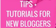 Tips & Tutorials For New Bloggers / Tips for new bloggers, tutorials for new bloggers, blogging for beginners, beginner's guide to starting a blog, how to start a blog for new bloggers, everythign new bloggers need to know