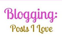 Blogging: Posts I Love / Any and all helpful blog posts from myself and other bloggers I follow. Lifestyle, marriage, parenting, blogging, beauty, fashion