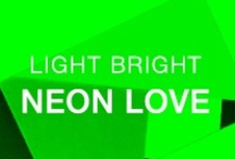 Light Bright Neon Love / by Silver Jeans Co.