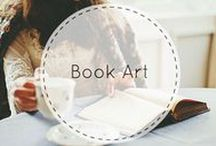 Book Art / Be artistically inspired by books!