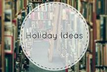 Holiday Ideas / All the inspiration you need to enjoy this holiday season!