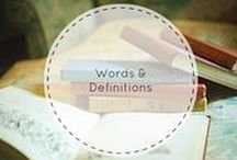 Words & Definitions / Learn a new word, find a new way to express yourself!