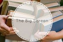 The Big Screen / Books and movies aren't enemies... we think they go hand in hand!
